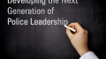 Developing the Next Generation of Police Leadership